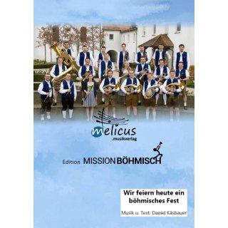 Wir feiern heute ein böhmisches Fest - Polka mit Gesang (Böhmische Besetzung)