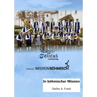 In böhmischer Mission - Konzertmarsch (Böhmische Besetzung)