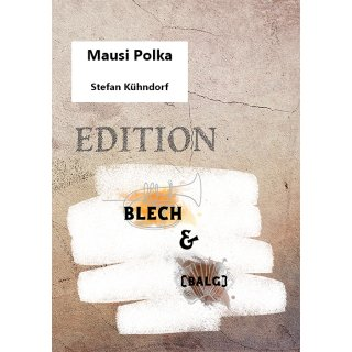 "Mausi Polka - Edition ""Blech & (Balg)"