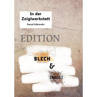 """In der Zoiglwerkstatt - Edition """"Blech & (Balg)"""""""