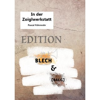 """In der Zoiglwerkstatt - Edition """"Blech & (Balg)"""" Gedruckte Ausgabe"""