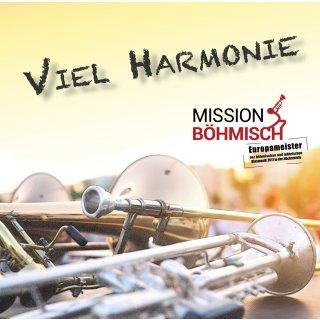 Viel Harmonie - Mission Böhmisch